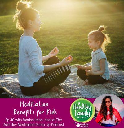 Episode 40: Meditation Benefits for Kids