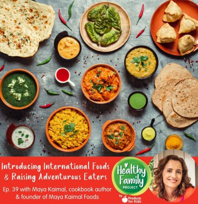 Episode 39: Introducing International Foods & Raising Adventurous Eaters