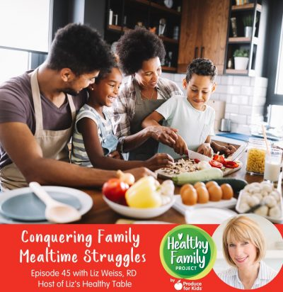 Episode 45: Conquering Family Mealtime Struggles