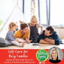 Episode 48: Self-Care for Busy Families