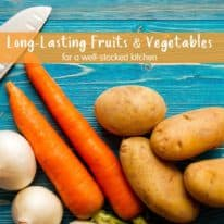 Long-Lasting Fruits & Vegetables for a Well-Stocked Kitchen