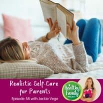 Episode 58: Realistic Self-Care for Parents