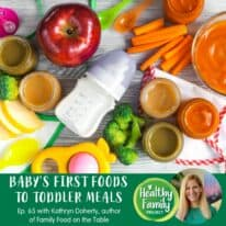 Episode 65: Baby's First Foods to Toddler Meals