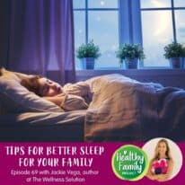 Episode 69: Tips for Better Sleep for Your Family