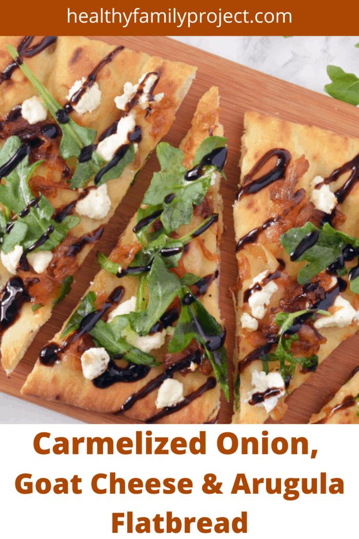 Caramelized Onion, Goat Cheese & Arugula Flatbread Pinterest Image