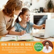 Episode 70: How to Raise an Adult